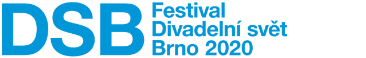 Festival Divadelní svět Brno 2020 / 21.5.–26.5. 2020